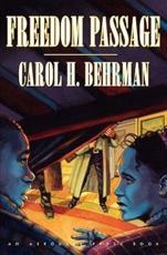 Freedom Passage - Carol H Behrman