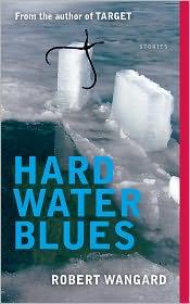 Hard Water Blues - Robert Wangard
