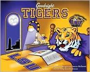 Goodnight Tigers - Amanda Morgan, Jessica McDaniel, Sean Gautreaux (Illustrator)