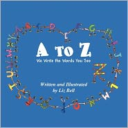 A To Z We Write The Words You See - Liz Bell