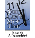 You Can't Stop Time - Joseph Alessandrini
