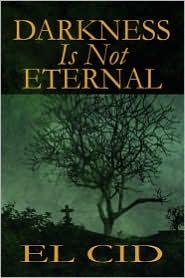 Darkness Is Not Eternal - El Cid