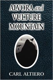 Alvora And Vulture Mountain - Carl Altiero
