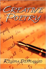 Creative Poetry - Regina Demaggio