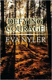 Defying Courage - Eva Nyler