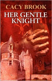 Her Gentle Knight - Cacy Brook