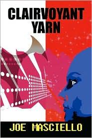 Clairvoyant Yarn - Joe Masciello