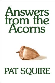 Answers From The Acorns - Pat Squire