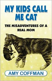 My Kids Call Me Cat - Amy Coffman
