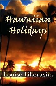 Hawaiian Holidays - Louise Gherasim