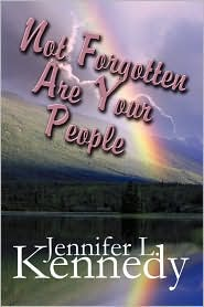 Not Forgotten Are Your People - Jennifer L. Kennedy