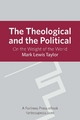 Theological and the Political - Mark Lewis Taylor