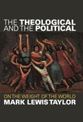 The Theological and the Political - Mark Lewis Taylor