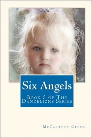 Six Angels: Book 5 of the Dandelions Series - McCartney Green