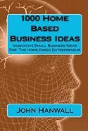1000 Home Based Business Ideas