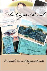 The Cigar Band - Elizabeth Anne Chapin-Pinotti