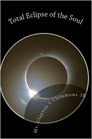 Total Eclipse of the Soul - Clayton L. Clemmons