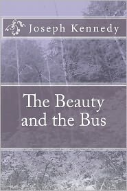 The Beauty And The Bus - Joseph Kennedy