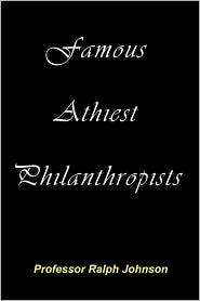 Famous Athiest Philanthropists - Prof Ralph Johnson