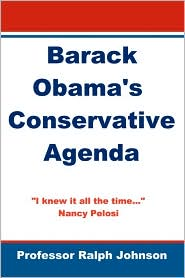Barack Obama's Conservative Agenda - Prof Ralph Johnson