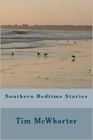 Southern Bedtime Stories - Tim Mcwhorter