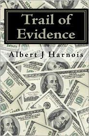 Trail of Evidence - Albert J. Harnois