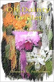 Oh, Dainty Triolet - Edward C. Patterson