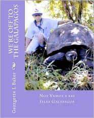 We're Off to the Galapagos: Nos Vamos a las Islas Galapagos - Georgette L Baker, Michael Mastorakis, Georgette Baker (Translator)