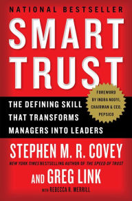 Smart Trust: Creating Prosperity, Energy, and Joy in a Low-Trust World - Stephen M. R. Covey