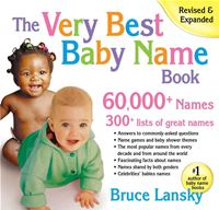 The Very Best Baby Name Book: 60 000+ Names - Bruce Lansky
