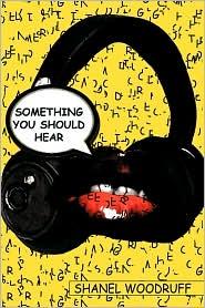 Something You Should Hear - Shanel Woodruff
