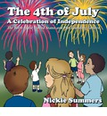 The 4th of July A Celebration of Independence - Nickie Summers