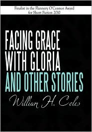Facing Grace With Gloria And Other Stories - William H. Coles