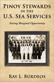 Pinoy Stewards in the U.S. Sea Services: Seizing Marginal Opportunity - Ray L. Burdeos