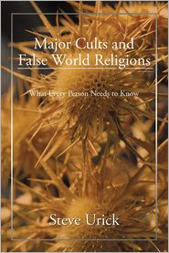 Major Cults And False World Religions - Steve Urick