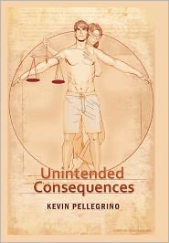 Unintended Consequences - Kevin Pellegrino