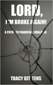 Lord, I'M Broke Again! - Tracy Gittens
