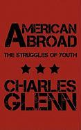 American Abroad: The Struggles of Youth