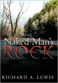Naked Man's Rock - Richard A. Lewis