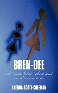Bren-Dee: A Child Who Survived on Bookmarks - Brenda Scott-Coleman