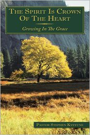 The Spirit Is Crown of the Heart: Growing in the Grace - Pastor Stephen Kyeyune
