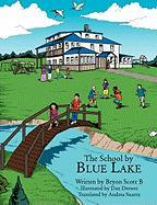 The School by Blue Lake