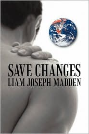 Save Changes: A Fact Based Fictional History - Liam Joseph Madden