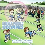 Bubble World And The Olympics - Michelle Thomas