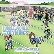 Bubble World and the Olympics