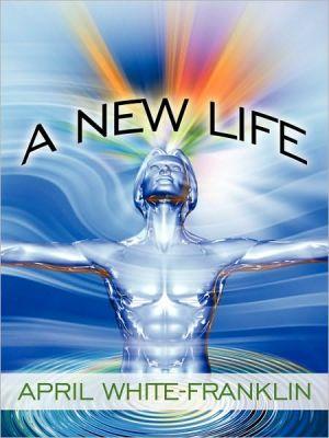 A New Life - April White-Franklin