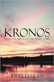 Kronos Visions Of Color And Time - Jerry D. Glass