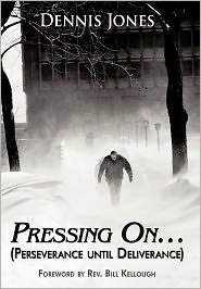 Pressing On. - Dennis Jones