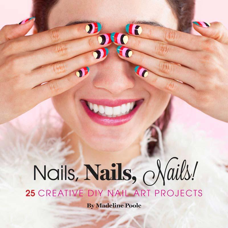 Nails, Nails, Nails! als Buch von Madeleine Poole - Abrams & Chronicle Books