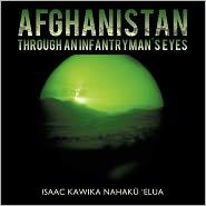Afghanistan Through An Infantryman's Eyes - Isaac Kawika Nahak  'Elua